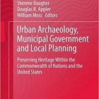 Urban archaeology, municipal government and local planning: Preserving Heritage within the Commonwealth of nations and the United states book cover.
