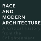 Book cover, Race and Modern Architecture.