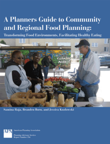 Cover of the Planners Guide to Community and Regional Food Planning: Transforming Food Environments, Building Health Communities.